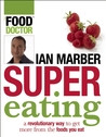 Supereating: A Revolutionary Way to Get More from the Food You Eat