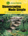 John Deere Stonescaping Made Simple: Bring the Beauty of Stone into Your Yard