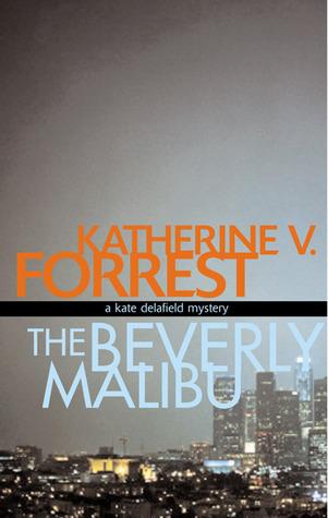 The Beverly Malibu by Katherine V. Forrest