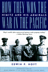 How They Won the War in the Pacific: Nimitz and His Admirals