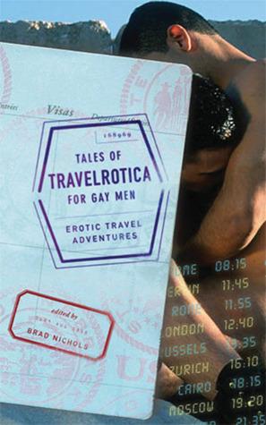 Tales of Travelrotica for Gay Men: Erotic Travel Adventures