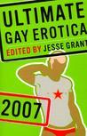 Ultimate Gay Erotica: 2007