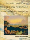 From Pittsburgh to the Rocky Mountains: Major Stephen Long's Expedition, 1819-1820