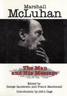Marshall McLuhan: The Man and His Message