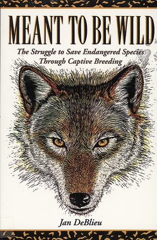 meant-to-be-wild-the-struggle-to-save-endangered-species-through-captive-breeding