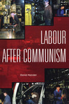 Labour After Soviet Socialism: Autoworkers and Their Unions in Russia, Ukraine, and Belarus