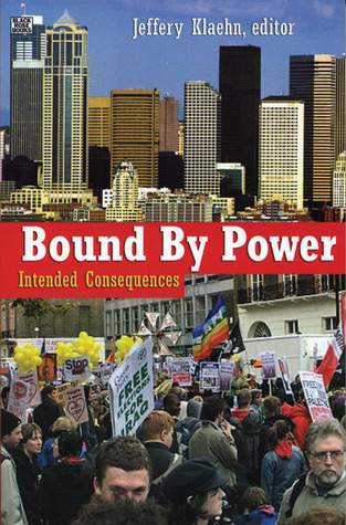 Bound by Power: Intended Consequences