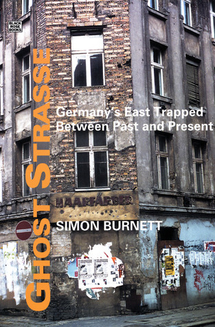 Ghost Strasse: Germany's East Trapped Between Past and Present