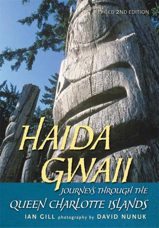 Haida Gwaii: Journeys Through the Queen Charlotte Islands