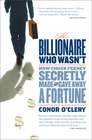 the billionaire who wasn t how chuck feeney secretly made and gave away a fortune