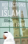 Reflections on Islam: Ideas, Opinions, Arguments