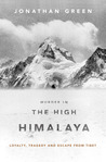Murder in the High Himalaya: Loyalty, Tragedy and Escape from Tibet