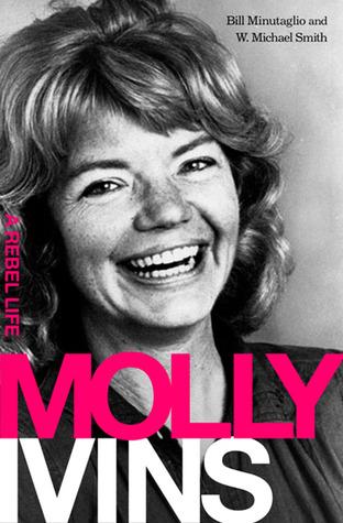 Molly Ivins by Bill Minutaglio