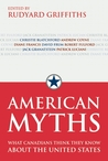American Myths: What Canadians Think They Know about the United States