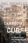 Cambodia's Curse: The Modern History of a Troubled Land