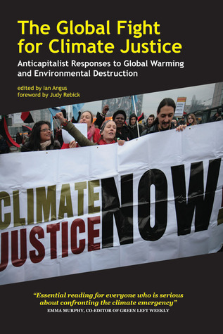 The Global Fight for Climate Justice by Ian Angus