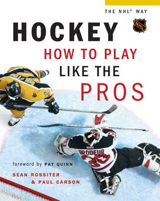 Hockey: How to Play Like the Pros