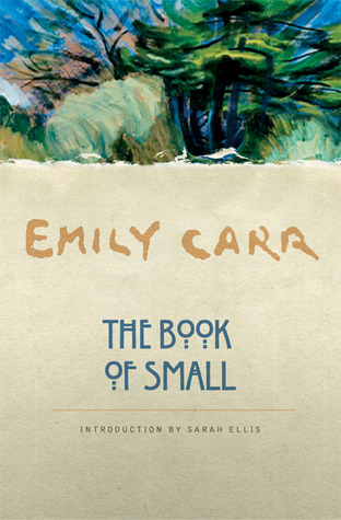 Ebook The Book of Small by Emily Carr read!