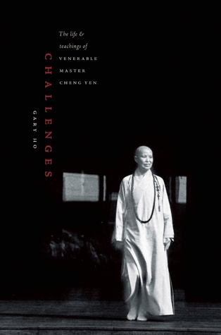 Challenges: The Life and Teachings of Venerable Master Cheng Yen