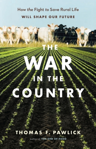 The War in the Country: How the Fight to Save Rural Life Will Shape Our Future