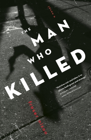 The Man Who Killed by Fraser Nixon