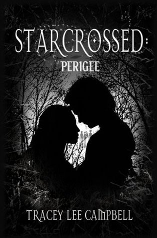 Starcrossed: Perigee: Book One Of The Starcrossed Trilogy