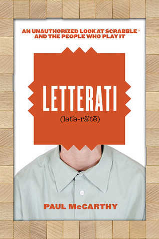 Letterati: An Unauthorized Look at Scrabble and the People Who Play It