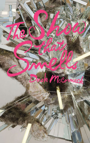 The Show That Smells by Derek McCormack
