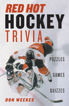 Red-Hot Hockey Trivia: Puzzles, Games, Quizzes