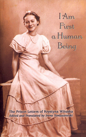 I Am First a Human Being by Krystyna Wituska