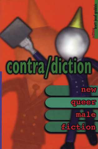 Contra/Diction: New Queer Male Fiction
