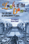 Luck of the Draw: True-Life Tales of Lottery Winners and Losers