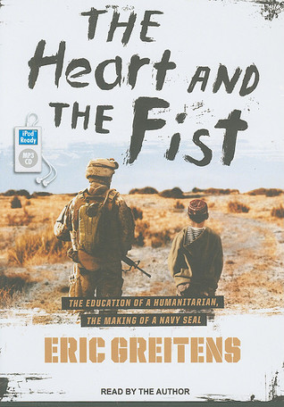 The Heart And The Fist The Education Of A Humanitarian The Making