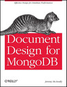 Document Design for MongoDB by Jeremy McAnally