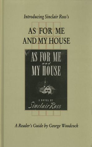 As for Me and My House (Canadian Fiction Studies)