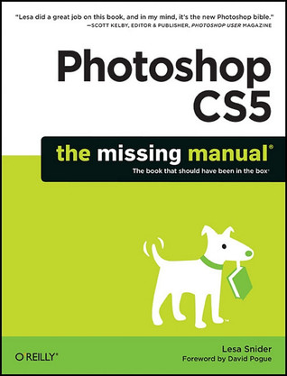 Photoshop CS5: The Missing Manual