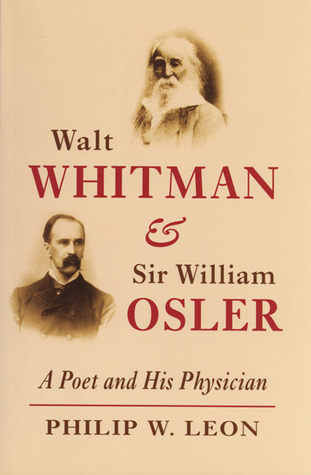 Walt Whitman and Sir William Osler: A Poet and His Physician