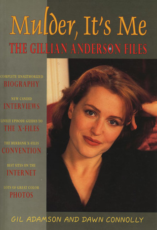 Mulder, It's Me: The Gillian Anderson Files