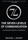 Download The (7L) The Seven Levels of Communication: Go From Relationships to Referrals