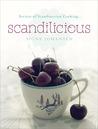 Scandilicious: Secrets of Scandinavian Cooking...