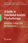 A Guide to Functional Analytic Psychotherapy by Mavis Tsai