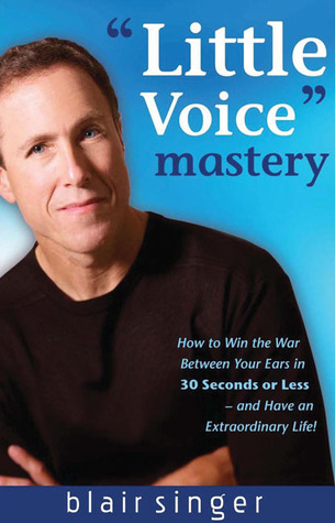 Little Voice Mastery by Blair Singer