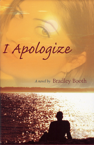 I Apologize by Bradley Booth