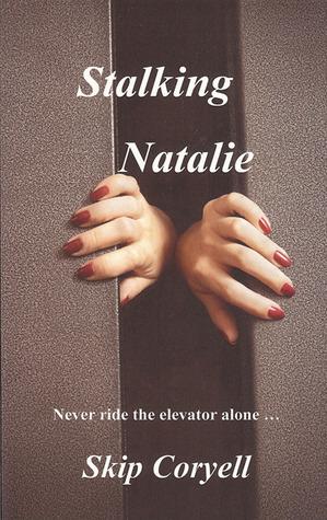 Stalking Natalie by Skip Coryell