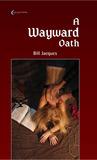A Wayward Oath