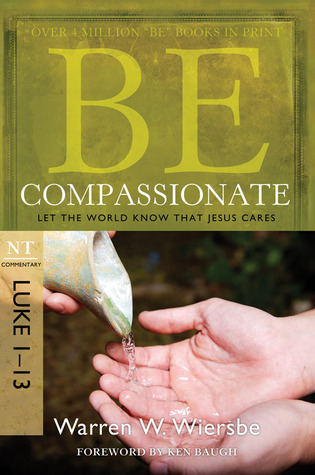 Be Compassionate (Luke 1-13): Let the World Know That Jesus Cares