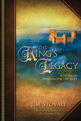 The king's legacy: a story of wisdom for the ages by Jim Stovall