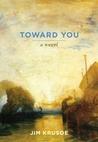Toward You