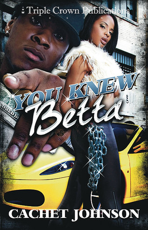 You Knew Betta by Cachet