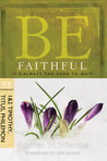 Be Faithful  (1 & 2 Timothy, Titus, Philemon): It's Always Too Soon to Quit!